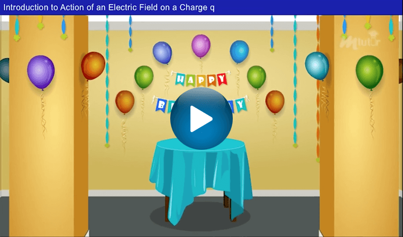 Action of an Electric Field on a Charge q